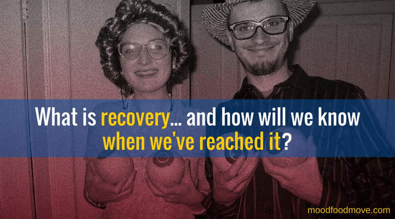 What is recovery, and how will we know when we have reached it?