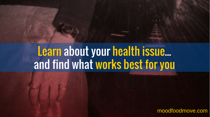 Learn about your health issue and what works for you