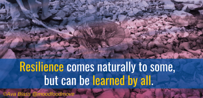 Resilience come naturally to some, but can be learned by all.